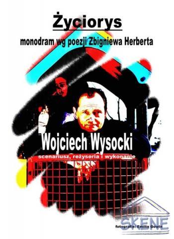 Życiorys monodram wg poezji Zbigniewa  Herberta - Wojciech Wysocki